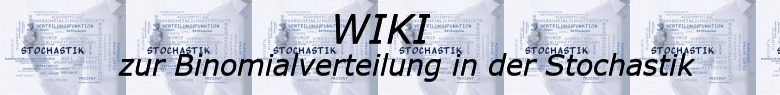 WIKI zur Binomialverteilung in der Stochastik / © by Fit-in-Mathe-Online.de